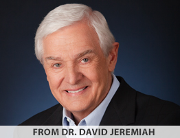 From Dr. David Jeremiah