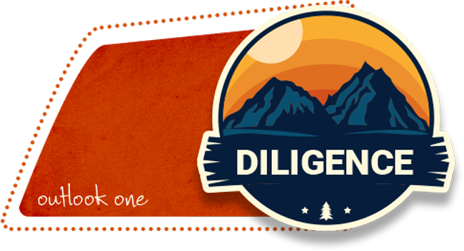 Outlook One: Diligence