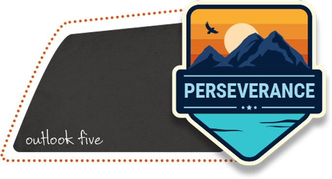 Outlook Five: Perseverance