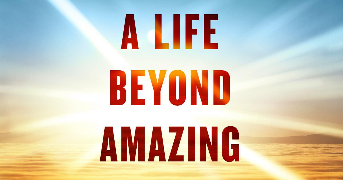a life beyond amazing davidjeremiah org