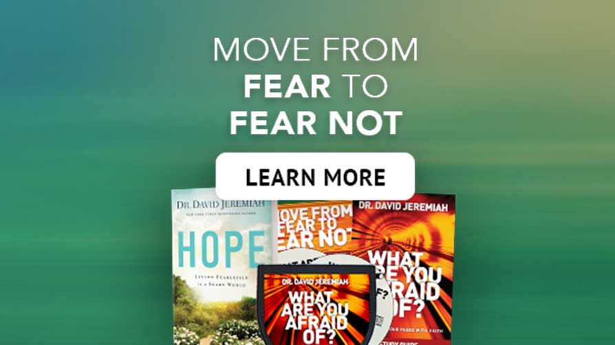Move From Fear to Fear Not: Learn More