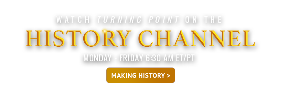 Watch Turning Point on the History Channel: Making History