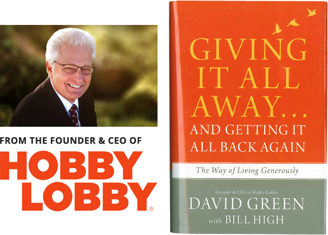 From the founder & CEO of Hobby Lobby - Giving It All Away by David Green