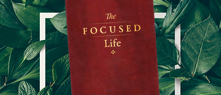 The Focused Life - Your Psalms and Proverbs Daily Reader