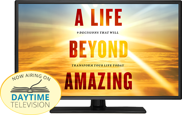 Daytime TV - Learn to live A Life Beyond Amazing