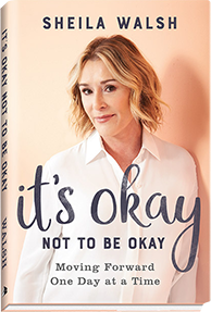 It's Okay Not to Be Okay - Sheila Walsh