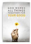 God Works All Things Together for Your Good