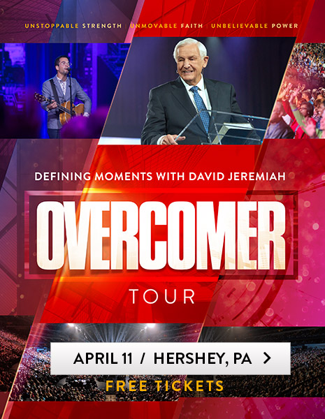 Defining Moments with David Jeremiah - OVERCOMER Tour - Free Tickets