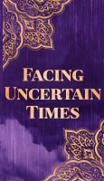 Facing Uncertain Times