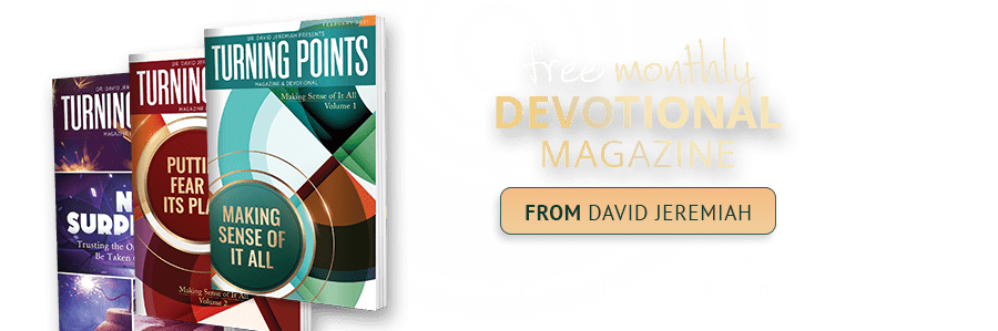 Free Monthly Devotional Magazine from David Jeremiah - Includes daily devotionals & inspiring articles