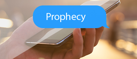 Stay Informed - Text 'prophecy' to 474747