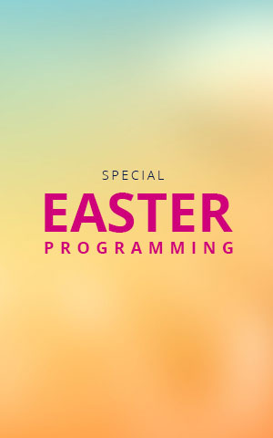 Special Easter Programming