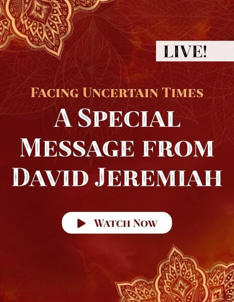 LIVE! Facing Uncertain Times - A Special Message from David Jeremiah - Watch Now
