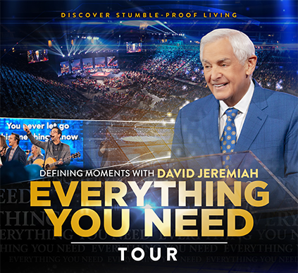 Join Us for a Live Event This Fall - Defining Moments with David Jeremiah - Everything You Need tour