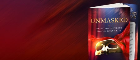 New in Spiritual Warfare - Unmasked...the Truth Behind Satan's Lies