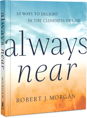 Always Near - 10 Ways to Delight in the Closeness of God