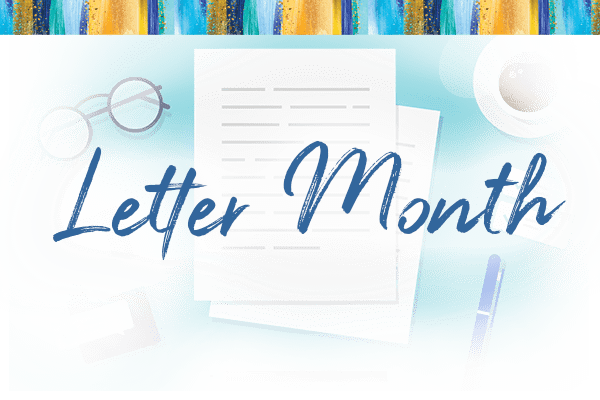 It's Letter Month—We want to hear from you!
