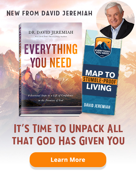 New From David Jeremiah - Everything You Need - It's Time to Unpack All that God has Given You - Learn More