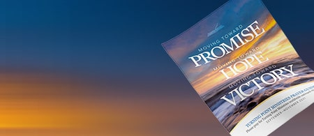 Moving Toward Promise, Hope, and Victory - Partner With Us in Prayer
