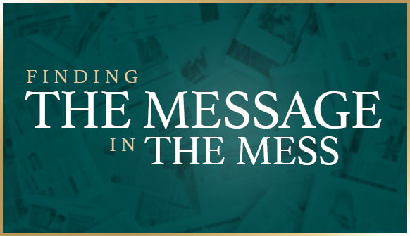 Finding The Message in The Mess