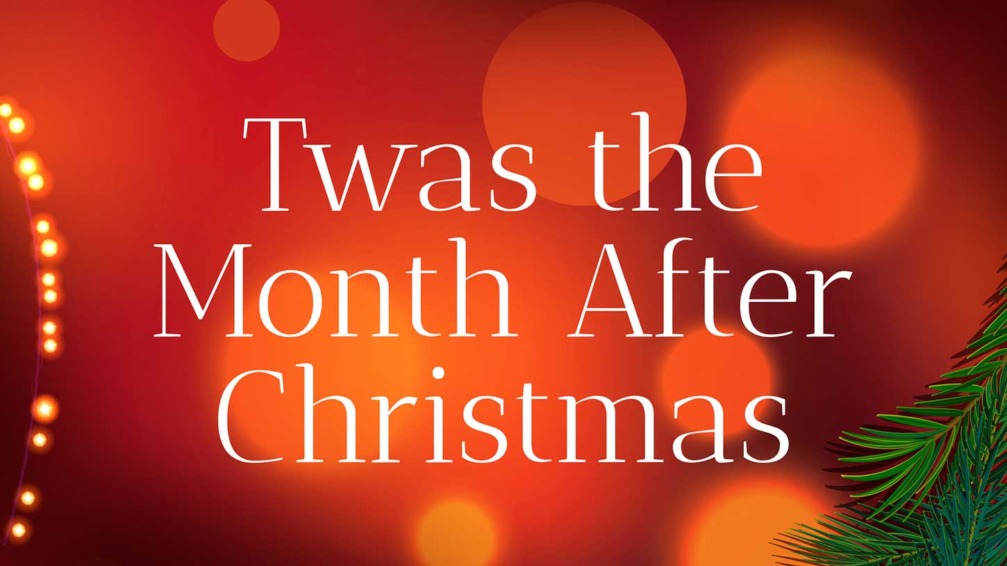 """Twas the Month After Christmas"""