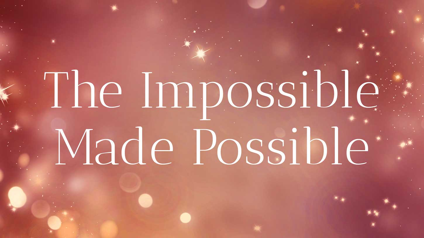 All things are possible…