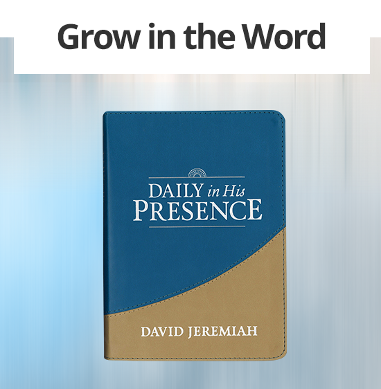 Grow in the Word - Daily in His Presence