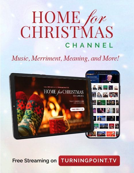 Home for Christmas Channel - Music, Merriment, Meaning, and More! Free Streaming on TurningPoint.TV