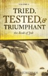 Tried, Tested & Triumphant - Volume 1