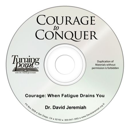 Courage: When Fatigue Drains You Image
