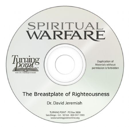The Breastplate of Righteousness - DavidJeremiah org
