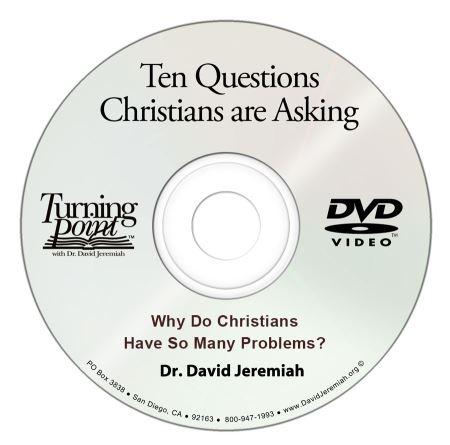 Why Do Christians Have So Many Problems Davidjeremiah