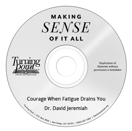 Courage When Fatigue Drains You Image