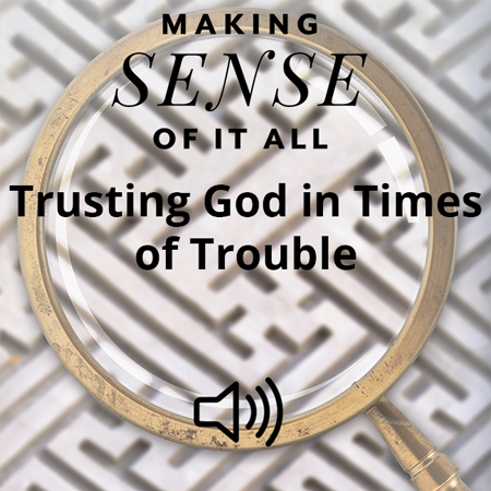 Trusting God in Times of Trouble Image