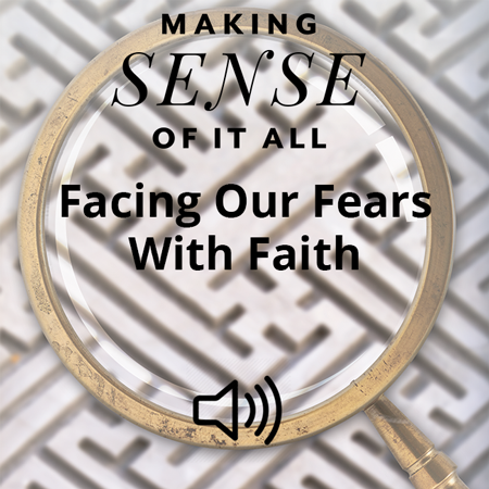 Facing Our Fears with Faith Image