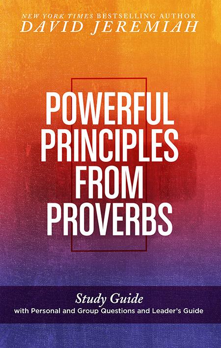 Powerful Principles of Proverbs - DavidJeremiah org