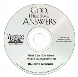 What Can I Do When Trouble Overwhelms Me? Image