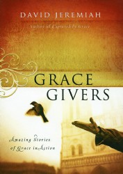 Grace Givers: Amazing Stories of Grace in Action Image