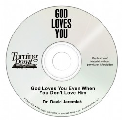 God Loves You Even When You Don't Love Him Image