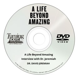 A Life Beyond Amazing Interview with Dr. Jeremiah  Image