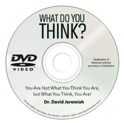 You Are Not What You Think You Are, But What You Think, You are! Image