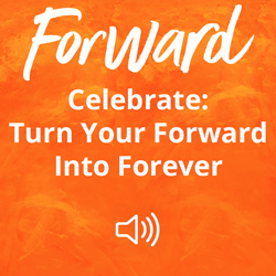 Celebrate: Turn Your Forward Into Forever Image