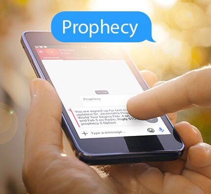 Prophecy Campaign Updates - text the word prophecy to 474747 for exclusive updates!