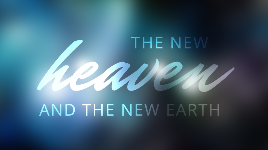 13 Verses About the New Heaven and New Earth
