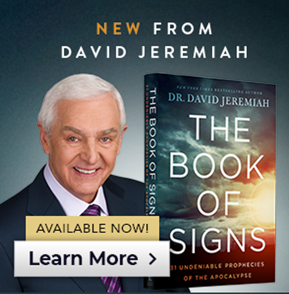 New from Dr. David Jeremiah — The Book of Signs: 31 Undeniable Prophecies of the Apocalypse