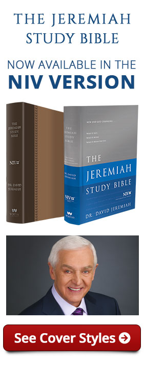 The Jeremiah Study Bible Now Available in the NIV Version