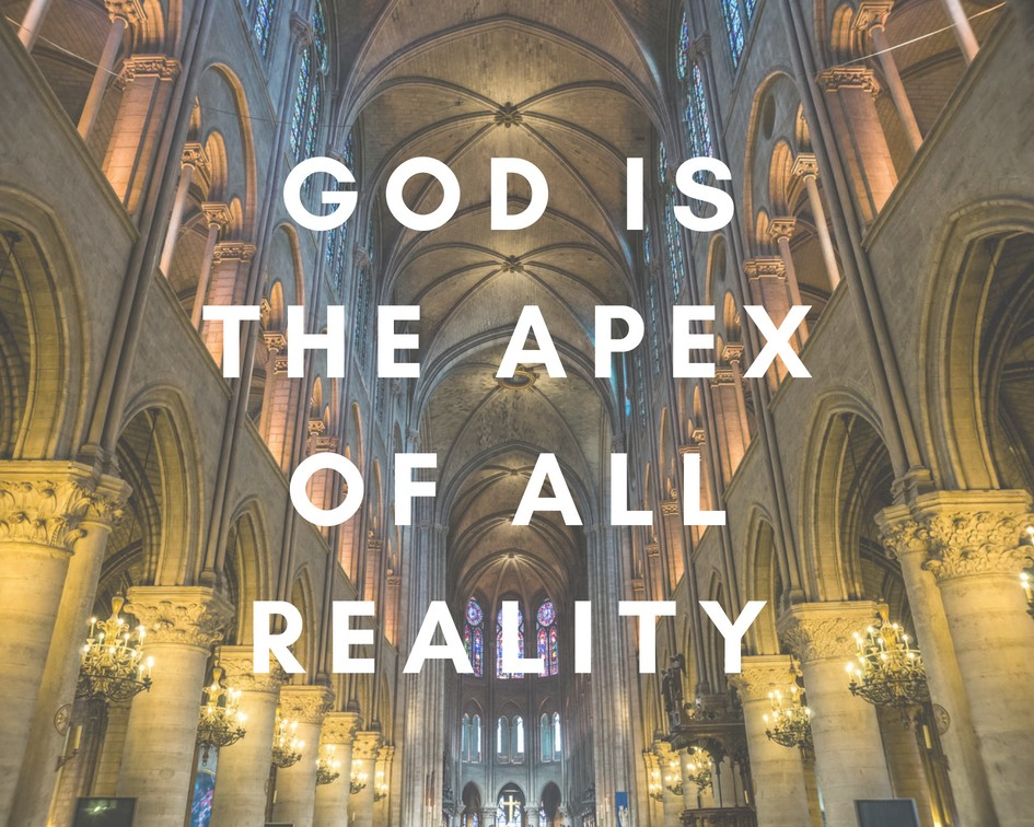 God is the Apex of all Reality