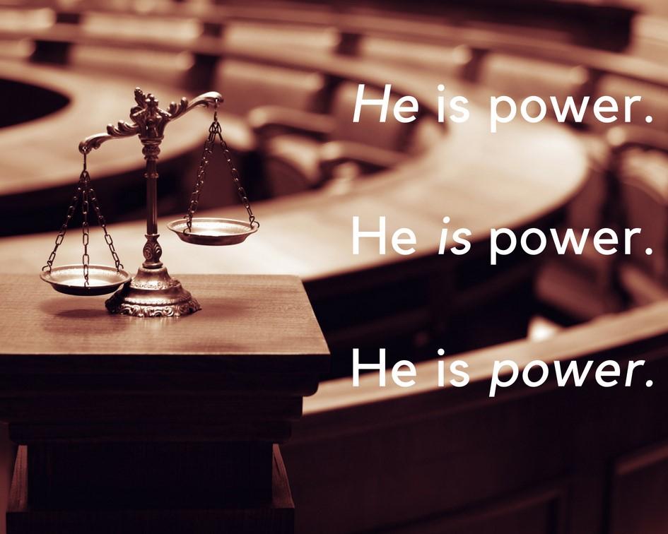 He Is Power. He Is Power. He Is Power.