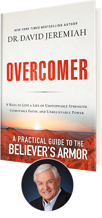 New from Dr. David Jeremiah - Overcomer: Eight Ways to Live a Life of Unstoppable Strength, Unmovable Faith, and Unbelievable Power