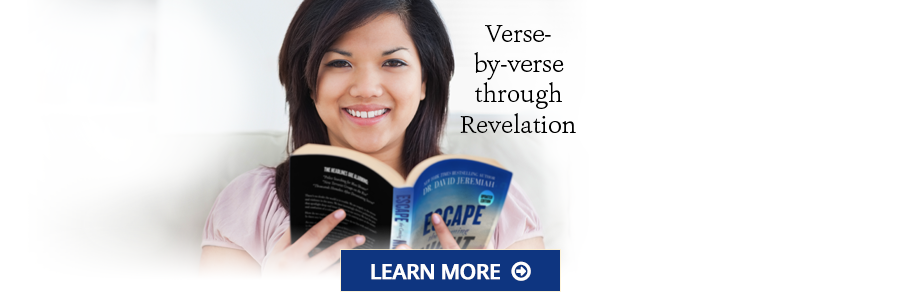 Escape the Coming Night - Dr. Jeremiah's verse by verse study of the book of Revelation - Learn More